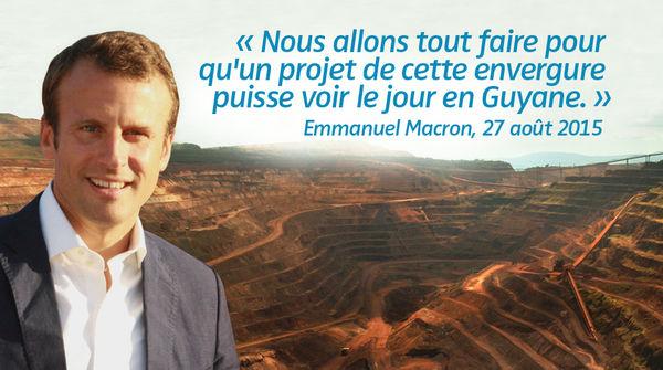 Photomontage : Emmanuel Macron avec en arrière plan un exemple de mine industrielle. Citation : « Nous allons tout faire pour  qu'un projet de cette envergure  puisse voir le jour en Guyane. » datant du 27 août 2015